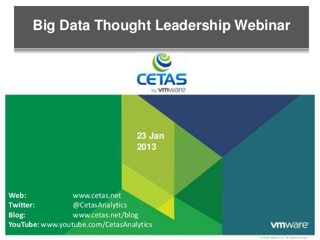 Big Data Thought Leadership Webinar                                  23 Jan                                  2013Web:     ...