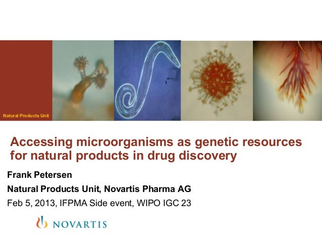 Natural Products Unit   Accessing microorganisms as genetic resources   for natural products in drug discovery Frank Peter...