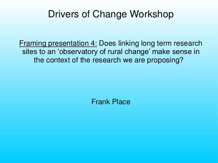 Does linking long term research sites to an 'observatory of rural change' make sense in the context of the research we are proposing?