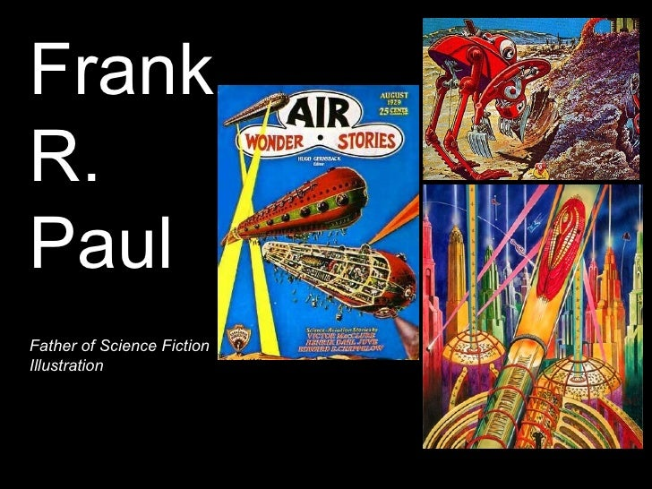 Frank R. Paul Father of Science Fiction Illustration