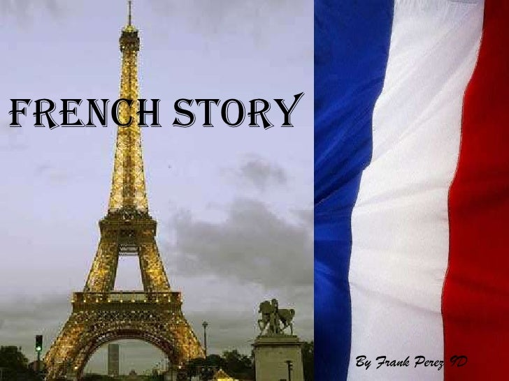 French Story<br />By Frank Perez 9D<br />