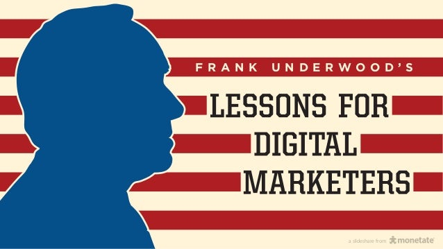 Frank Underwood's Lessons For Digital Marketers