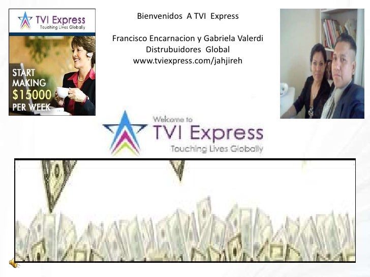 Bienvenidos  A TVI  Express<br />Francisco Encarnacion y Gabriela Valerdi<br />Distrubuidores  Global<br />www.tviexpress....