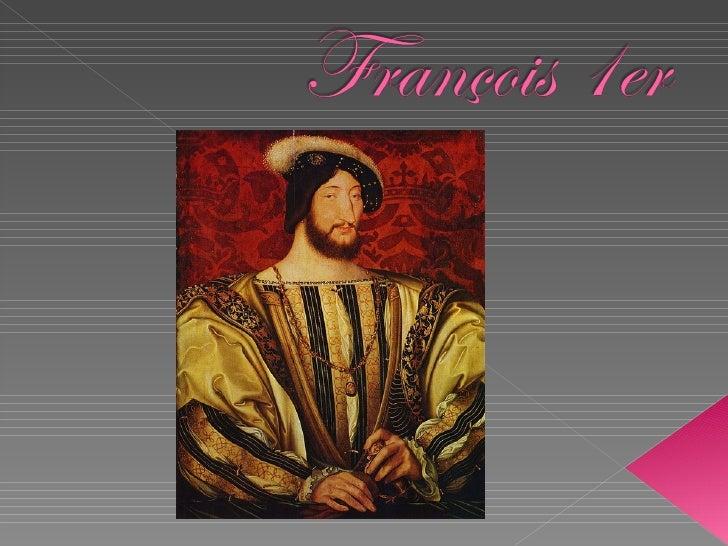    Francisco I de la France (le Cognac, le 12 septembre 1494    - Rambouillet, le 31 mars 1547), connucomme le Père et  ...