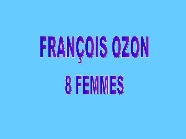 FRANÇOIS OZON 8 FEMMES