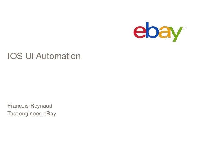 IOS UI AutomationFrançois ReynaudTest engineer, eBay
