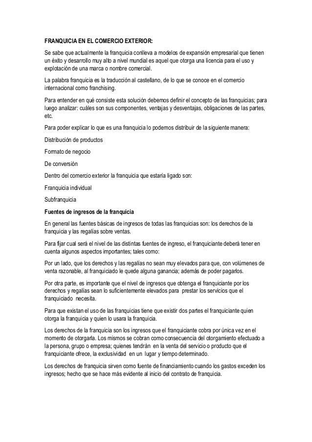 FRANQUICIA EN EL COMERCIO EXTERIOR: Se sabe que actualmente la franquicia conlleva a modelos de expansión empresarial que ...