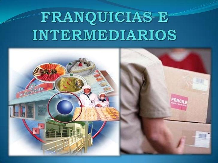 FRANQUICIAS E INTERMEDIARIOS<br />