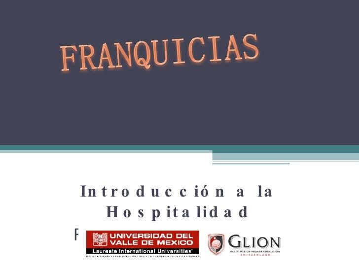 Introducción a la hospitalidad Introducción a la Hospitalidad Roberto Echeverría Villareal