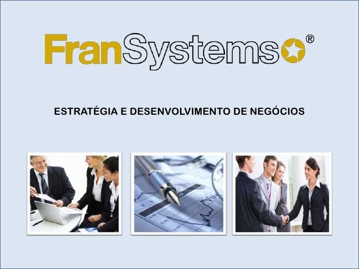 Fran Systems estratégia e desenvolvimentos de negócios