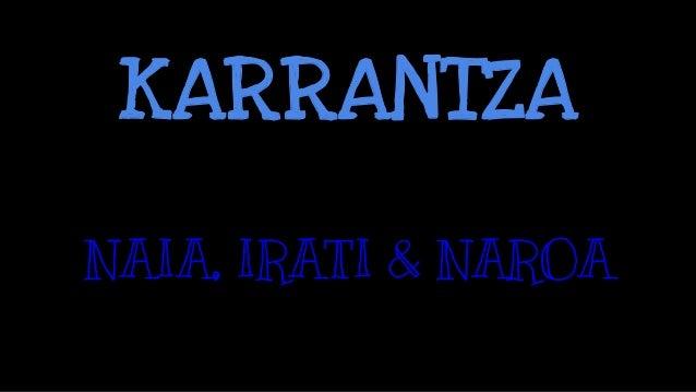 KARRANTZA NAIA, IRATI & NAROA