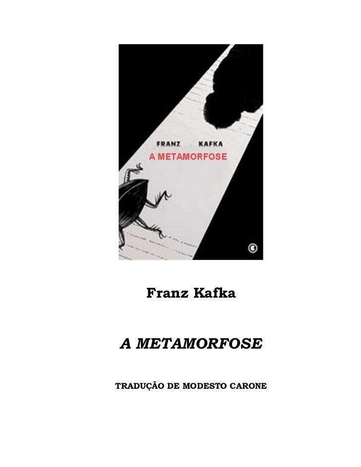 Franz KafkaA METAMORFOSETRADUÇÃO DE MODESTO CARONE