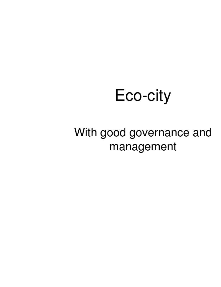 Eco-cityWith good governance and      management