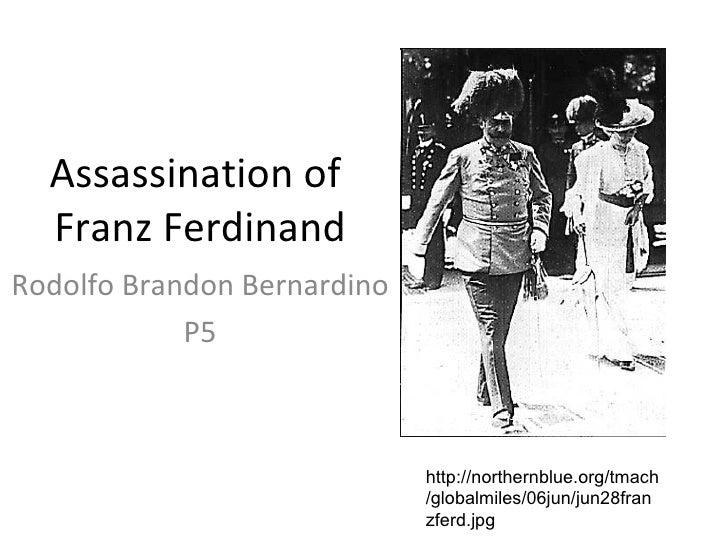Assassination of  Franz Ferdinand Rodolfo Brandon Bernardino P5 http://northernblue.org/tmach/globalmiles/06jun/jun28franz...