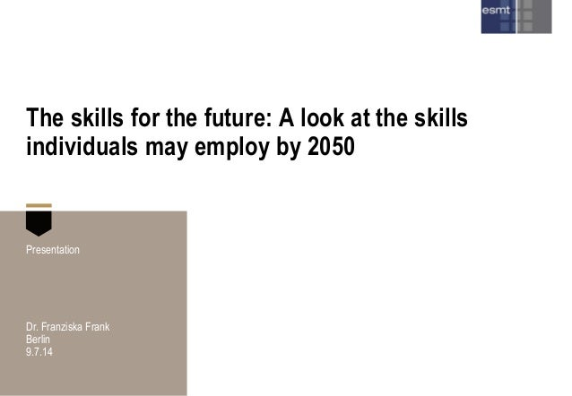 The skills for the future: A look at the skills individuals may employ by 2050