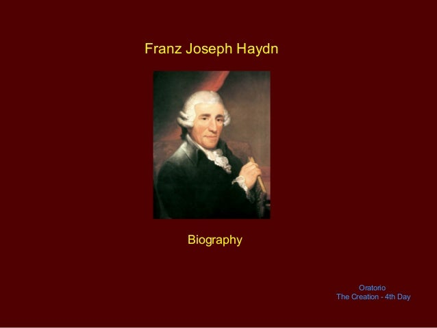 Franz Joseph Haydn Biography Oratorio The Creation - 4th Day