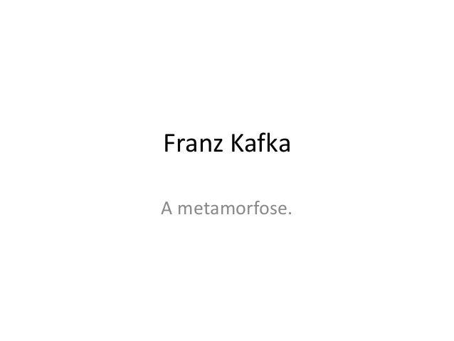 Franz Kafka A metamorfose.