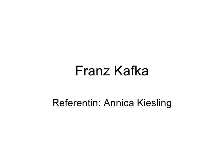 Franz Kafka  Referentin: sunshine