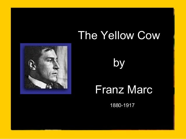 The Yellow Cow by Franz Marc 1880-1917