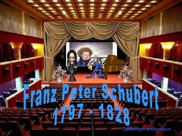 Franz Peter Schubert 1797 - 1828 Défilement automatique
