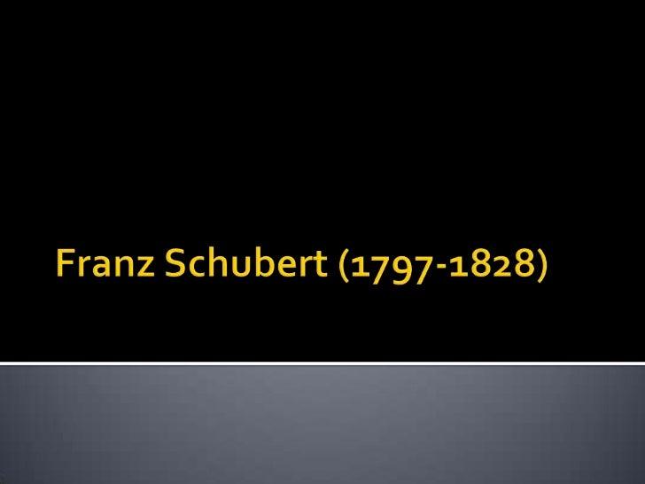 Franz schubert (1797 1828)