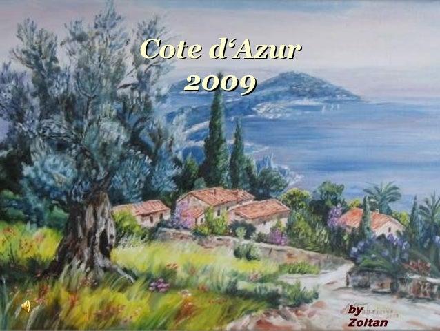 Cote d'AzurCote d'Azur 20092009 by Zoltan