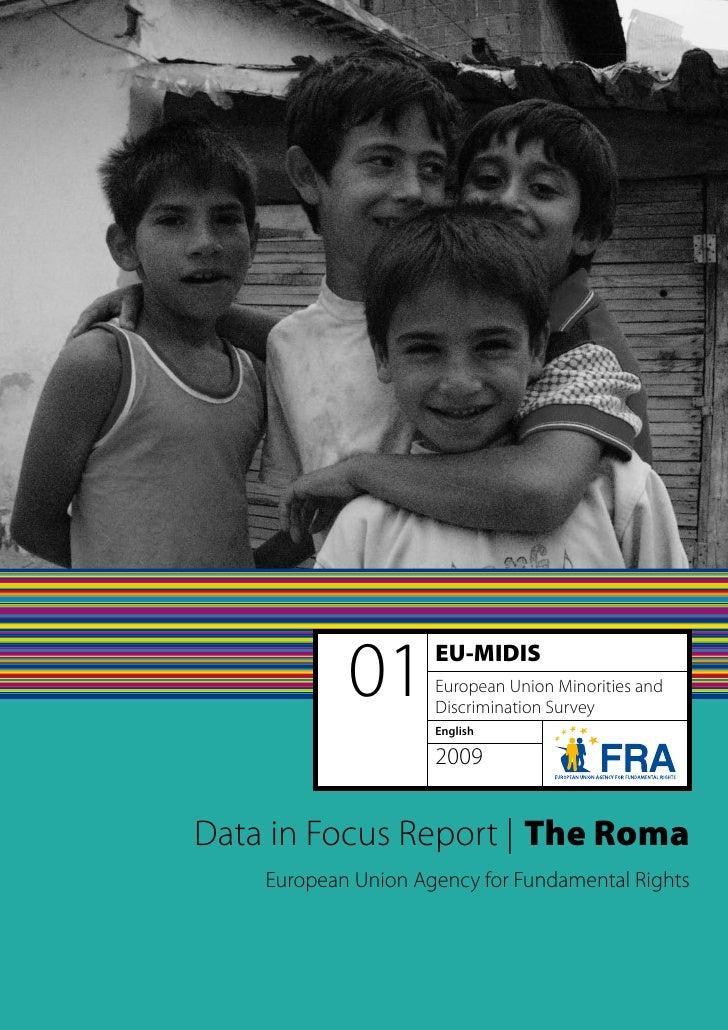 Data in Focus Report: The Roma                 01       EU-MIDIS                      European Union Minorities and       ...
