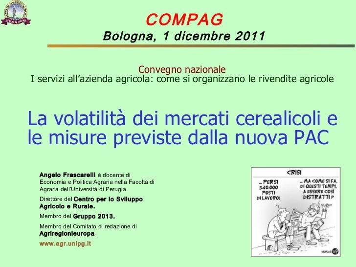Convegno Compag 2011 - La volatilità dei mercati cerealicoli e le misure previste dalla nuova PAC