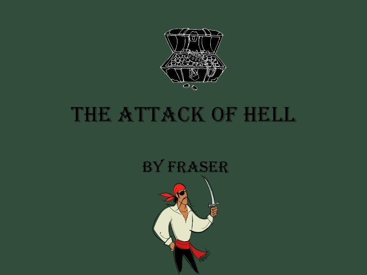 The attack of hell by Fraser
