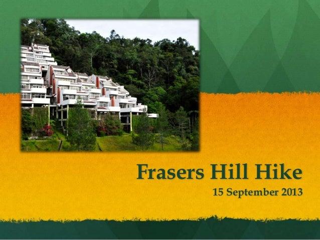 Frasers Hill Hike 15 September 2013