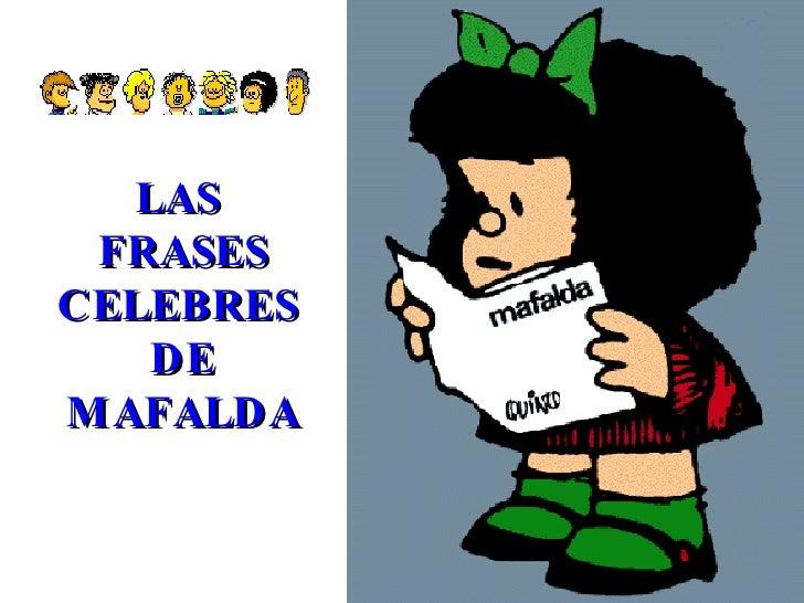 LAS  FRASES CELEBRES  DE MAFALDA