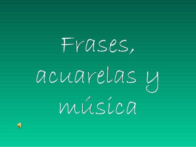 Frases acuarelas musica