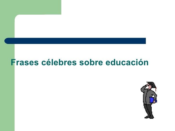 Frases célebres sobre educación