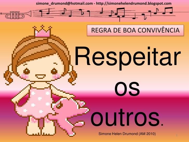 simone_drumond@hotmail.com - http://simonehelendrumond.blogspot.com                                REGRA DE BOA CONVIVÊNCI...