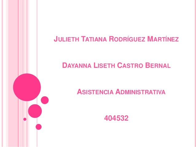 JULIETH TATIANA RODRÍGUEZ MARTÍNEZ  DAYANNA LISETH CASTRO BERNAL      ASISTENCIA ADMINISTRATIVA             404532