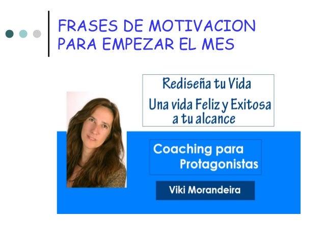 FRASES DE MOTIVACION PARA EMPEZAR EL MES