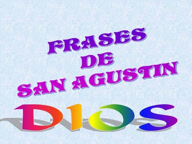 FRASES<br />DE<br />SAN AGUSTIN<br />DIOS<br />