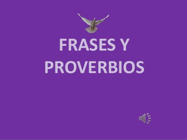 FRASES YPROVERBIOS