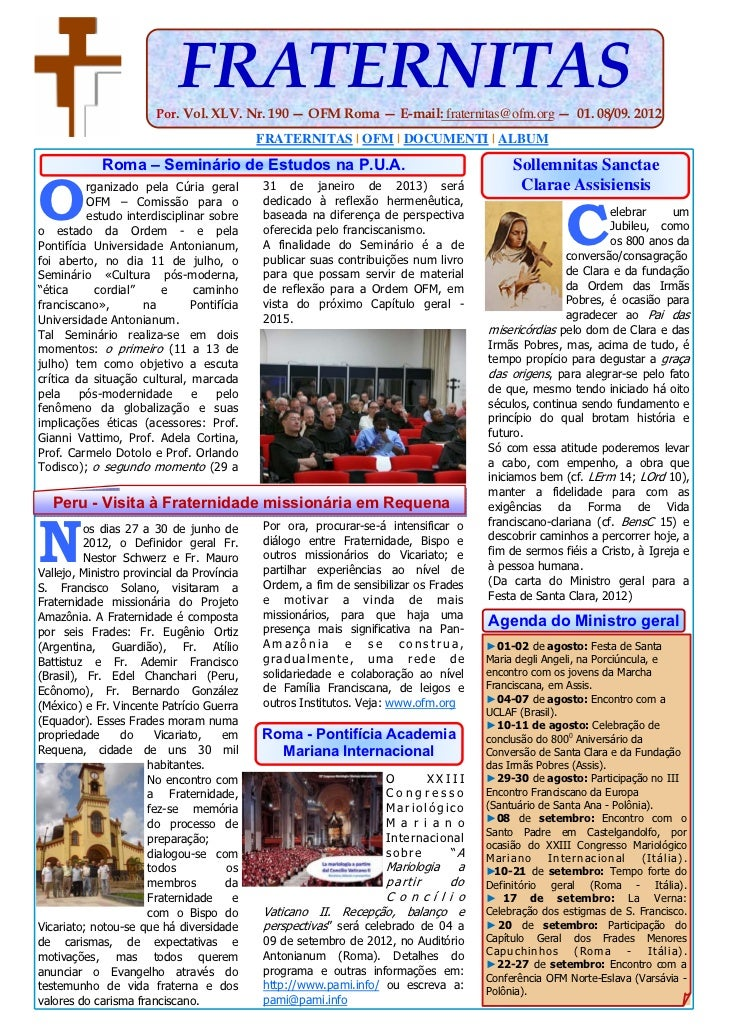 FRATERNITAS                        Por. Vol. XLV. Nr. 190 — OFM Roma — E-mail: fraternitas@ofm.org — 01. 08/09. 2012      ...