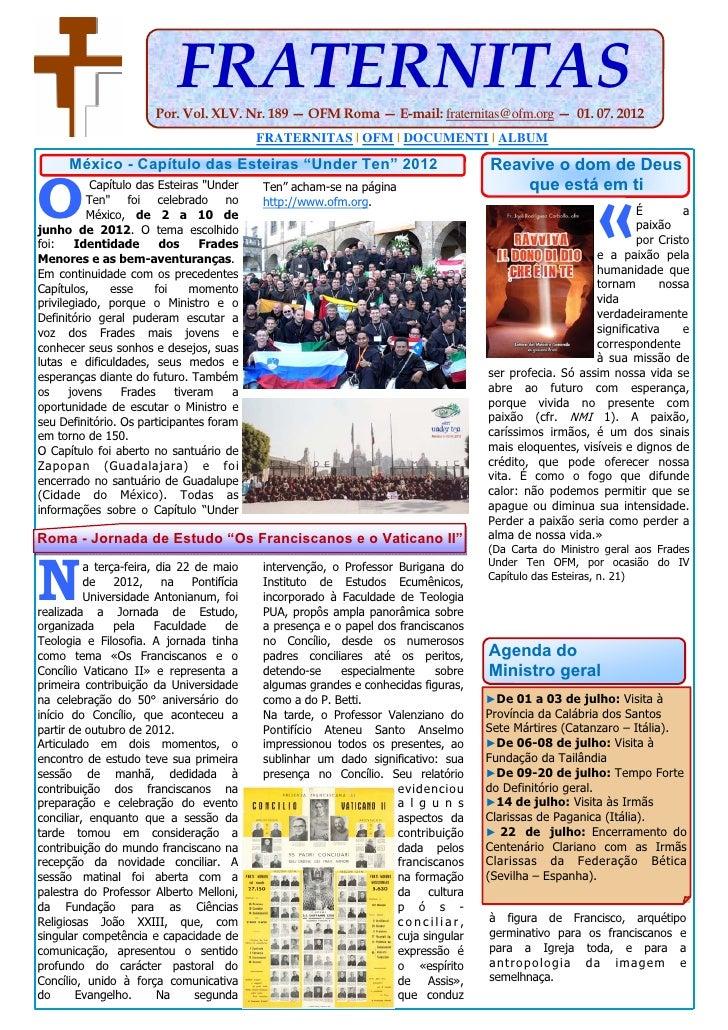 FRATERNITAS                      Por. Vol. XLV. Nr. 189 — OFM Roma — E-mail: fraternitas@ofm.org — 01. 07. 2012           ...
