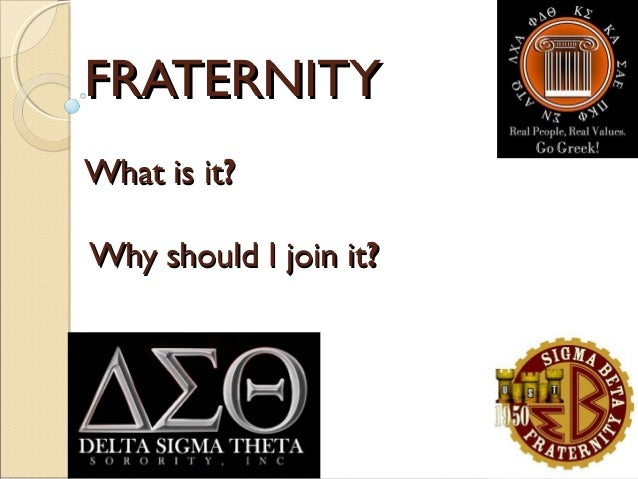 why i want to join a fraternity Your one-stop-shop for fraternity and sorority clothing top 5 reasons to join a fraternity or sorority let us know right away if you want to cancel your order.