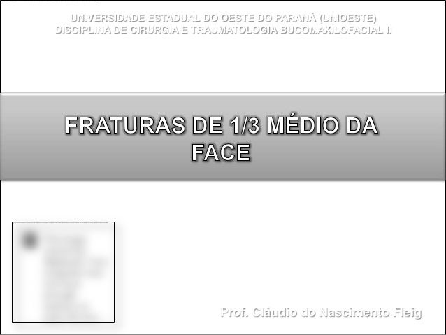 UNIVERSIDADE ESTADUAL DO OESTE DO PARANÁ (UNIOESTE)DISCIPLINA DE CIRURGIA E TRAUMATOLOGIA BUCOMAXILOFACIAL II             ...