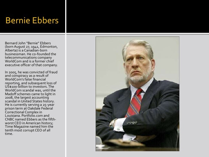 ethics bernard ebbers conviction The main reason as to why people commit such crimes is the conviction that they will not be caught  should worldcom ceo bernard ebbers' been sentenced to 25 years.