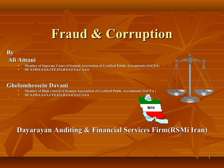 Fraud & CorruptionByAli Amani   •   Member of Supreme Court of Iranian Association of Certified Public Accountants (IACPA)...
