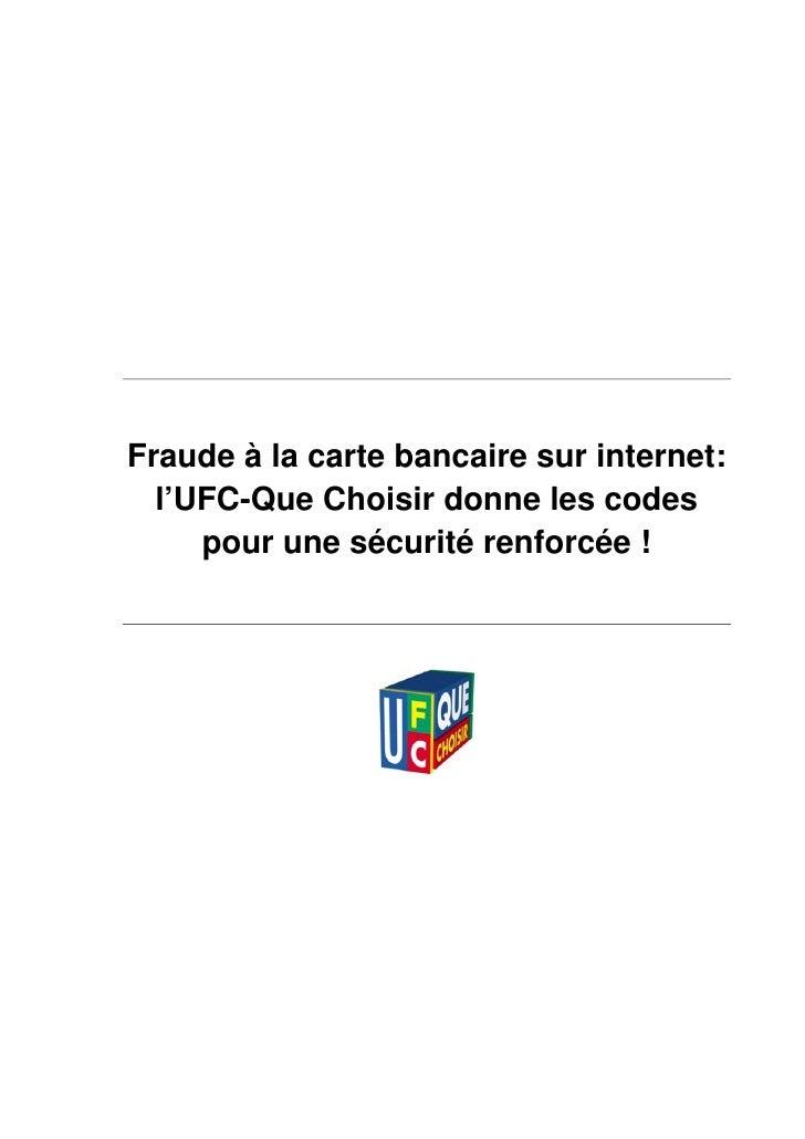 Fraude à la carte bancaire sur internet:  l'UFC-Que Choisir donne les codes     pour une sécurité renforcée !