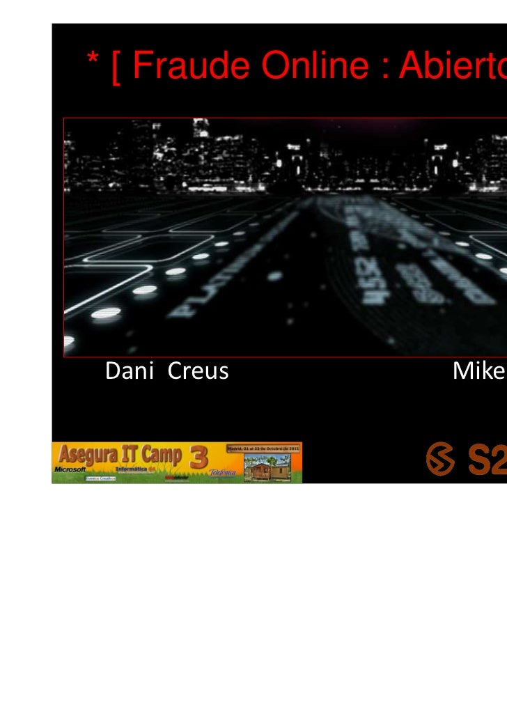 * [ Fraude Online : Abierto 24 h.] Dani Creus            Mikel Gastesi