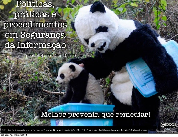 Políticas,    práticas e  procedimentos  em Segurança  da Informação                       prof. Roberto Dias Duarte      ...