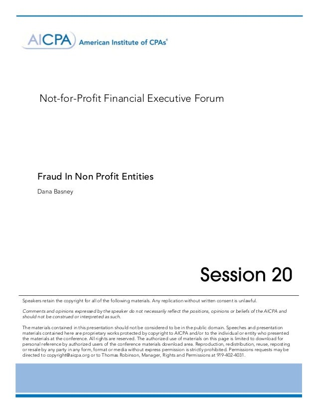 Not-for-Profit Financial Executive Forum       Fraud In Non Profit Entities       Dana Basney	               ...