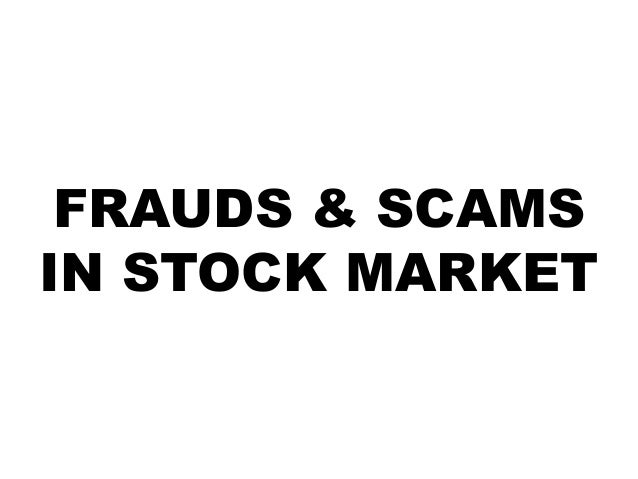 FRAUDS & SCAMS IN STOCK MARKET
