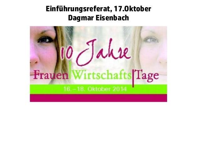 Einführungsreferat, 17.Oktober  Dagmar Eisenbach